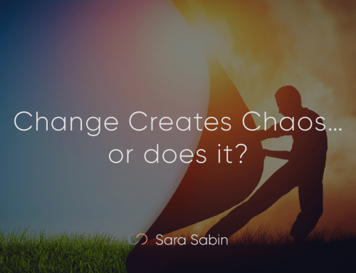 Change Creates Chaos… or does it?